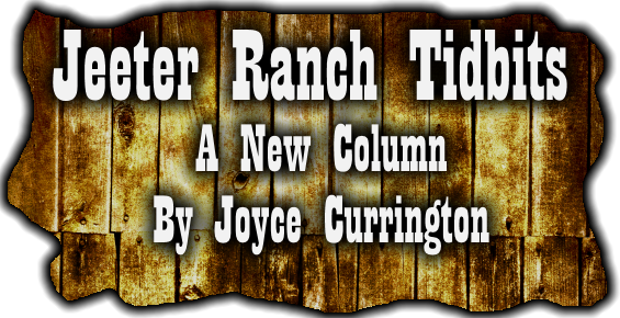 Jeeter Ranch Tidbits by Joyce Currington